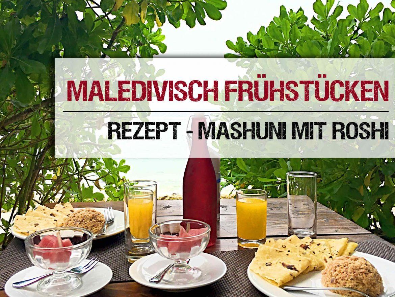 maledivisch frühstücken Chapati Thunfisch Tuna Fladenbrot Kokosraspeln Paradies paradiesisch Urlaubsfeeling Mas Huni Roschi lecker